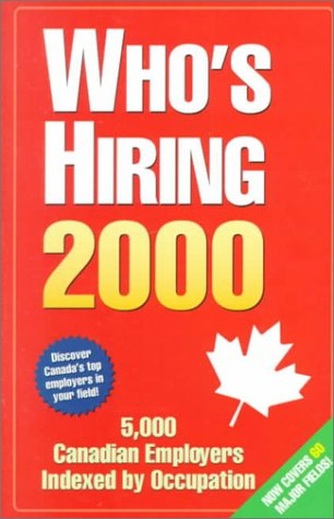 Who's Hiring 2000 (Who's Hiring: Discover Canada's Fastest-Growing Employers in Your Field)