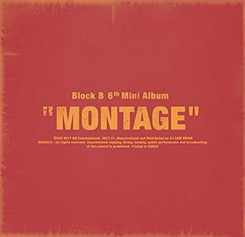 BLOCK B - MONTAGE (6th Mini Album) CD+Photobook+Lyric BookPhotocard+Folded Poster+Free Gift: Amazon.co.uk: Music