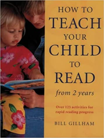 Book How to Teach Your Child to Read from Two Years: Over 125 Activities for Rapid Reading Progress