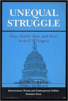 Book Unequal Struggle: Class, Gender, Race, and Power in the U.S. Congress (Interventions: Theory and Contemporary Politics Series)