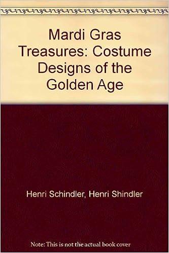 Mardi Gras Treasures Costume Designs Of The Golden Age Henri Schindler Henri Shindler Amazon Com Books