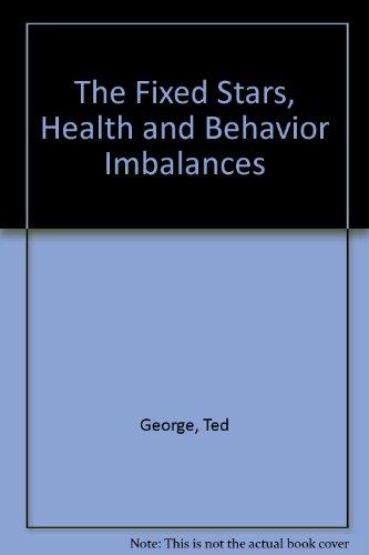 The Fixed Stars, Health and Behavior Imbalances