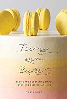 Book Cover: Icing on the Cake: Baking and Decorating Simple, Stunning Desserts at Home