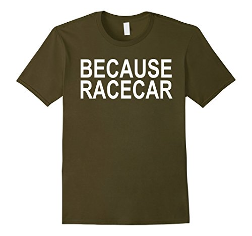 Men's Because Racecar Funny Car Shirt Coilovers Lowered Car Camber XL Olive