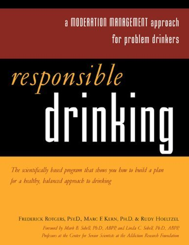 Responsible Drinking: A Moderation Management Approach for Problem Drinkers by Rotgers, Frederick, Kern, Marc F., Hoeltzel, Rudy(September 9, 2002) Paperback