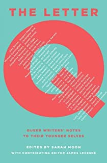 the letter q queer writers notes to their younger selvesthe letter q queer
