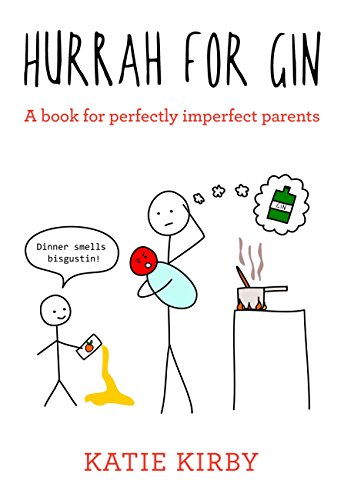 Download PDF Hurrah for Gin - A book for perfectly imperfect parents