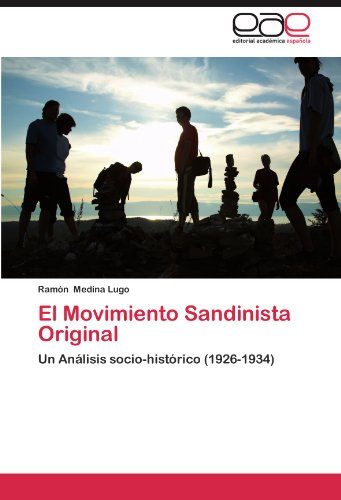 El Movimiento Sandinista Original Un Análisis socio-histórico (1926-1934)  [Medina Lugo, Ramón] (Tapa Blanda)