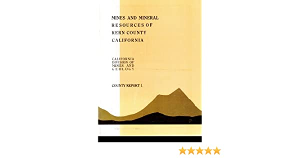Mines and Mineral Resources of Kern county, California