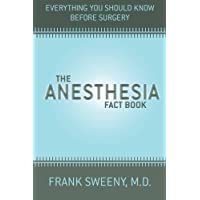 The Anesthesia Fact Book: Everything You Need To Know Before Surgery
