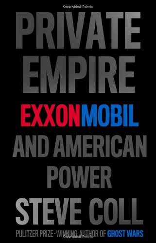 Private Empire: ExxonMobil and American
