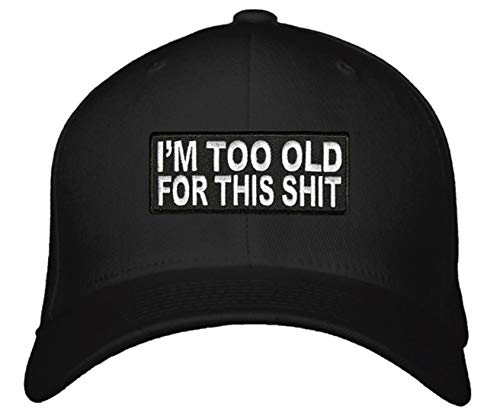 I'm Too Old for This Shit Hat Adjustable Cap Funny Quote Great Gift for Dad Grandpa older relative or friend