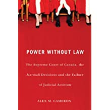 Power without Law: The Supreme Court of Canada, the Marshall Decisions and the Failure of Judicial Activism