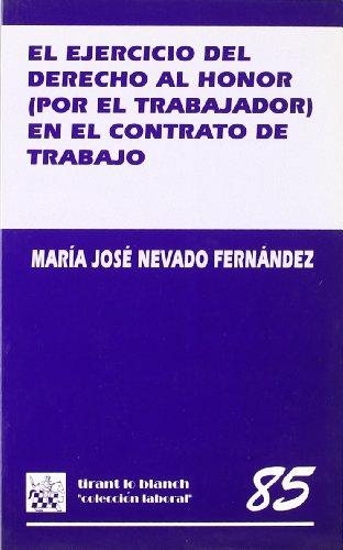 El ejercicio del derecho al honor (por el trabajador) en el contrato de trabajo por María José Nevado Fernández