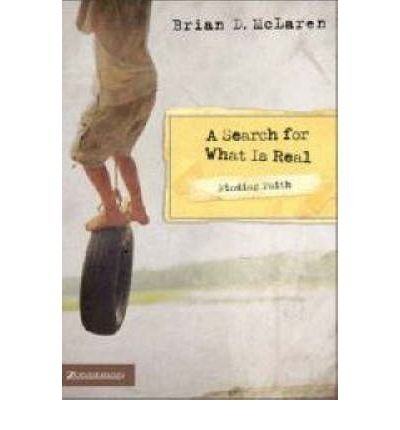 Download [ [ [ A Search for What Is Real[ A SEARCH FOR WHAT IS REAL ] By McLaren, Brian D. ( Author )Jan-30-2007 Paperback ebook