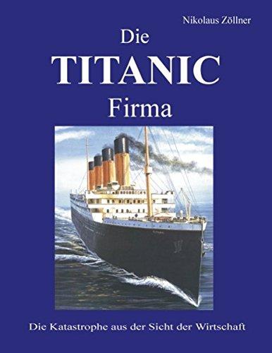 Read Online Die TITANIC Firma (German Edition) ebook