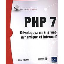 PHP 7 - Développez un site web dynamique et interactif