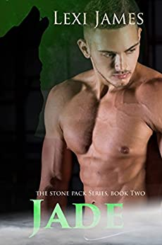 Jade (Stone Pack Book 2) by [James, Lexi]