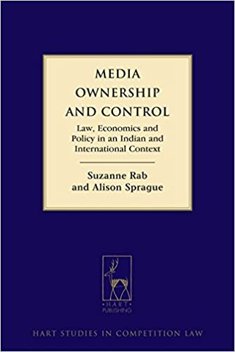 Book Media Ownership and Control: Law, Economics and Policy in an Indian and International Context (Hart Studies in Competition Law)