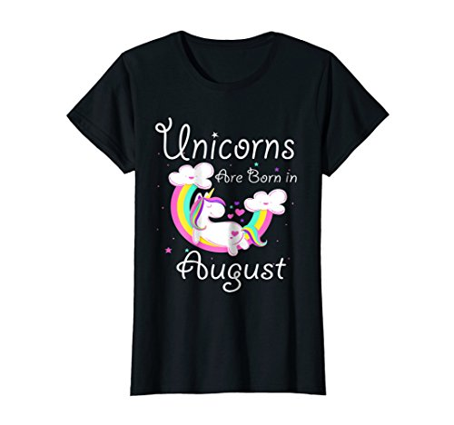 UNICORNS ARE BORN IN August Birthday TShirt Gift
