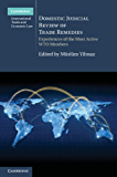 Domestic Judicial Review of Trade Remedies (Cambridge International Trade and Economic Law, 10)