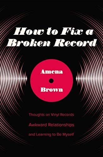 How to Fix a Broken Record: Thoughts on Vinyl Records, Awkward Relationships, and Learning to Be Myself (Best Vinyl Cafe Stories)