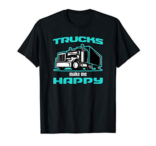 Trucks Make Me Happy Trucker Tshirt Semi Truck Driver Gift