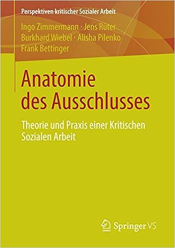Anatomie des Ausschlusses: Theorie und Praxis einer Kritischen ...