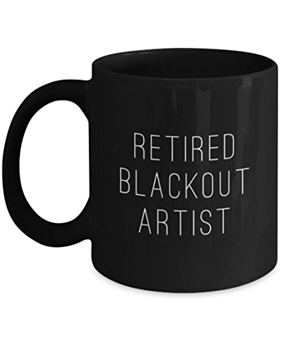 Retired Blackout Artist Black Ceramic Coffee or Tea Mug Gift for Family or Friend in Rehab, Friend Struggling w Addiction, Motivational and Funny Recovery Cup Gifts, 12 Step Anniversary AA, NA Alcohol