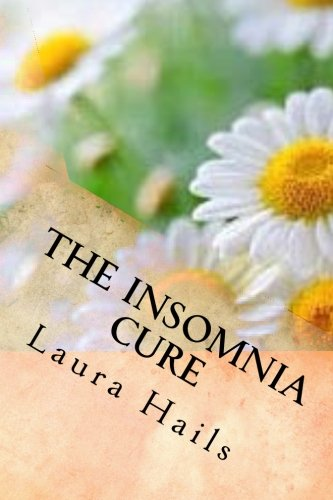 The Insomnia Cure: A Nutritionist's Guide - Change your Diet and Banish Insomnia for Good