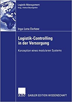 Logistik-Controlling in der Versorgung: Konzeption eines modularen Systems (Logistik-Management)
