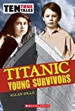 img - for Ten True Tales Titanic Young Survivors by Allan Zullo (2012-08-01) book / textbook / text book