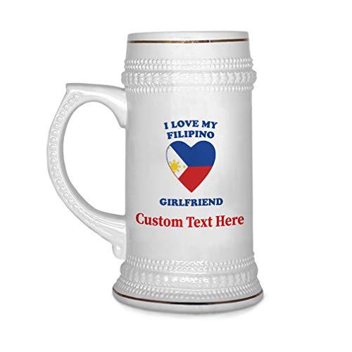 Custom Beer Mug I Love My Filipino Girlfriend Ceramic Drinking Glasses Beer Gifts White 18 OZ Personalized Text Here