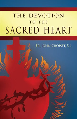 [The Devotion to the Sacred Heart of Jesus: How to Practice the Sacred Heart Devotion] (Sacred Heart Of Jesus Prayer)