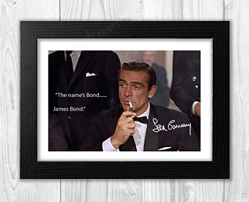 - Engravia Digital Sean Connery 007 James Bond The Name's Bond...James Bond Reproduction Signed Poster Photo A4 Print Black Frame
