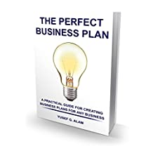 The Perfect Business Plan: A Practical Guide for Creating Business Plans For Any Business