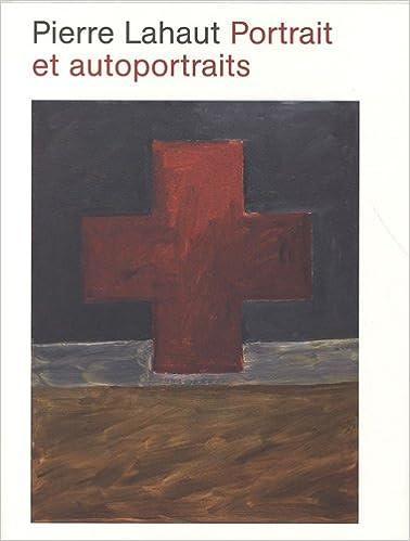 Lire un Pierre Lahaut - Portrait et autoportraits pdf epub