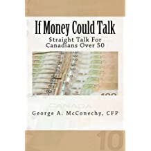 If Money Could Talk: Straight Talk for Canadians Over 50