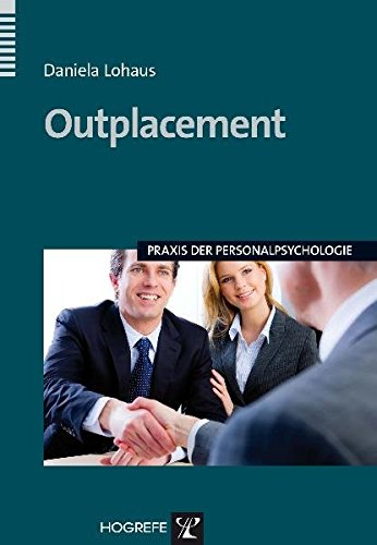 Outplacement (Praxis der Personalpsychologie, Band 23)