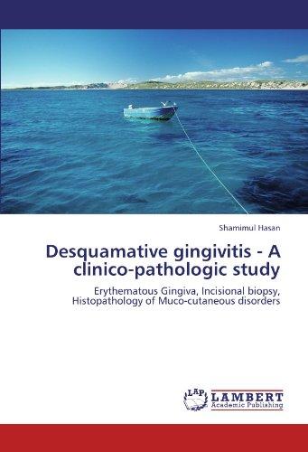 Desquamative gingivitis - A clinico-pathologic study: Erythematous Gingiva, Incisional biopsy, Histopathology of Muco-cutaneous disorders