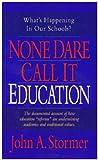 None Dare Call It Education
