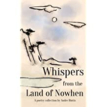 Whispers from the Land of Nowhen
