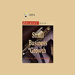 Kiplinger's Guide to Small Business Growth Audiobook