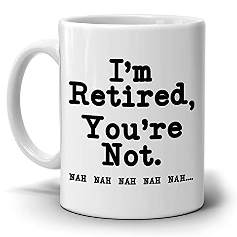 I'm Retired You're Not Funny Humorous Retirement Gift Mug for Men Women Boss and Coworkers, Printed on Both - Breakfast Gift Bucket