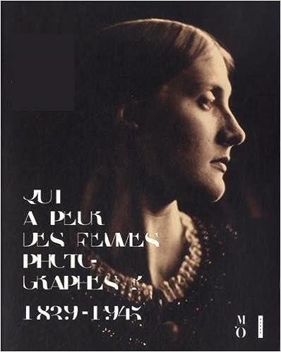 Livre gratuits en ligne Qui a peur des femmes photographes. L'album pdf, epub