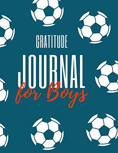 Gratitude Journal for Boys: The 5 Minute Gratitude Journal for Kids Daily Journal with Prompts for Kids Workbooks Children Happiness Notebook, 100 … to Practice Gratitude and Mindfulness