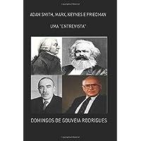 Uma Entrevista Com Adam Smith, Marx, Keynes E Friedman