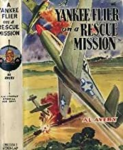 A Yankee flier on a rescue mission, de…