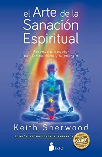 El arte de la sanacion espiritual  [Keith Sherwood] (Tapa Blanda)