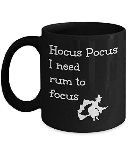 Rum Lover Gift Mug Funny Hocus Pocus I Need to Focus Joke Magic Halloween Witch Themed Black Coffee Cup for $<!--$15.95-->